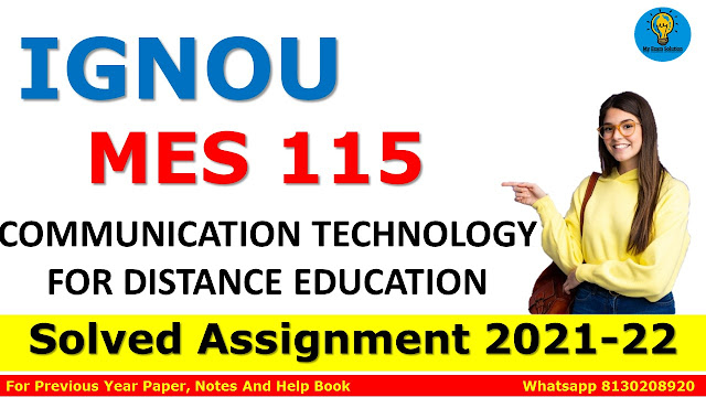 MES 115 COMMUNICATION TECHNOLOGY FOR DISTANCE EDUCATION Solved Assignment 2021-22