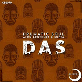 Drumatic Soul, Afro Brotherz & Supta - DAS