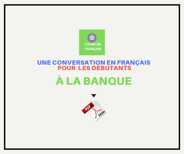 une conversation en français pour  les débutants : À la banque