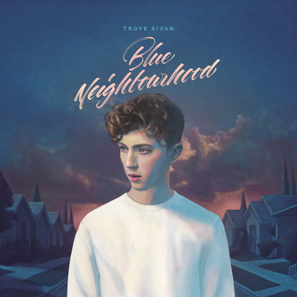 Troye Sivan - Blue Neighbourhood (Deluxe) Cover