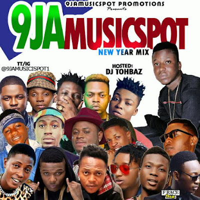9JA MIXTAPE: 9jamusicspot New Year Mix (Hosted By DJ Tohbaz) @9jamusicspot1