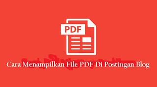 Cara Menampilkan File PDF di Halaman Postingan Responsif Terbaru 2021 Untuk Blogspot