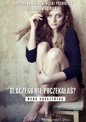 Dlaczego nie poczekałaś? - Wera Gorczyńska
