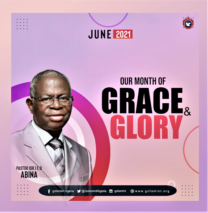 GOFAMINT PROPHETIC DECLARATION FOR THE MONTH OF JUNE 2021