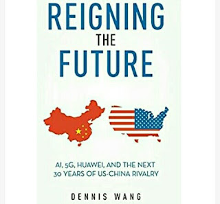 Dennis Wang's Book: The 5G Technological Rivalry Between United States and China