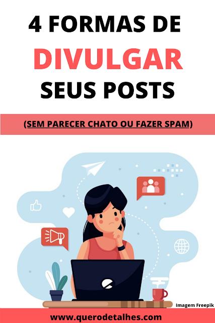 Divulgue seus posts (sem parecer chato ou fazer spam)
