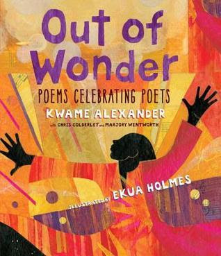 Cover art for Out of Wonder by Kwame Alexander