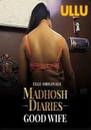 Madhosh Diaries: Good Wife 2021 HDRip 720p Hindi Episode