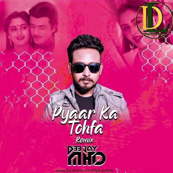 Pyaar Ka Tohfa Tera Tapori Mix DJ Mhd