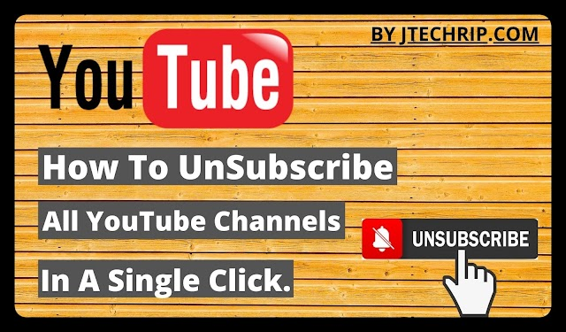 How To UnSubscribe All YouTube Channels In A Single Click.
