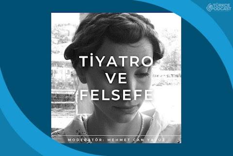 Tiyatro ve Felsefe Podcast