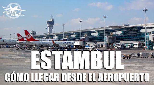 Cómo llegar a Estambul desde el Aeropuerto Atatürk