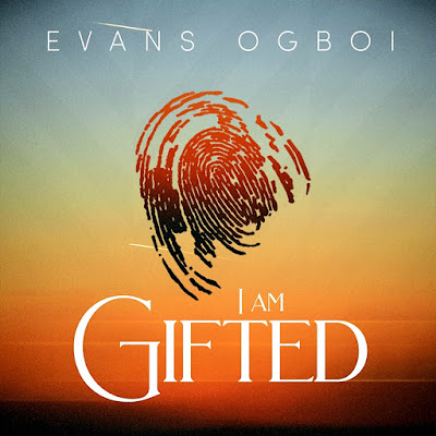 download I am gifted by Evans Ogboi