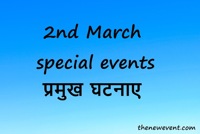 2nd March All special Events Death  Birth