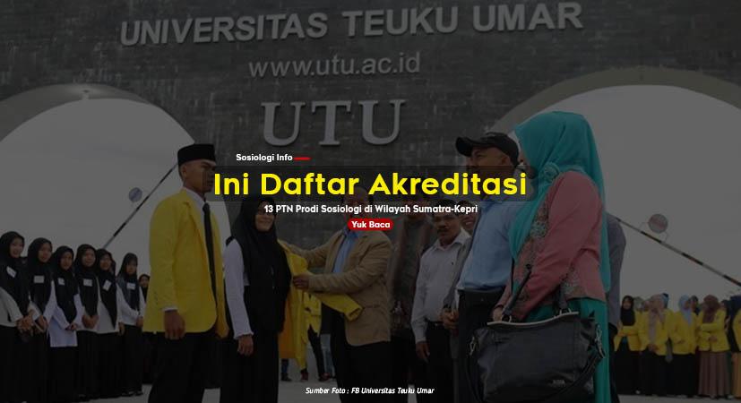 Ini Daftar Akreditasi 13 PTN Prodi Sosiologi di Wilayah Sumatra-Kepri