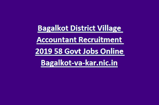 Bagalkot District Village Accountant Recruitment 2019 58 Govt Jobs Online Bagalkot-va-kar.nic.in