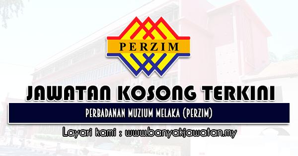 Jawatan Kosong Terkini 2021 di Perbadanan Muzium Melaka (PERZIM)