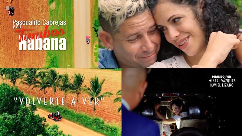Pascualito Cabrejas y su Tumbao  Habana - ¨Volverte a ver¨ - Videoclip - Dirección: Misael Vázquez - Daviel Lizano. Portal del Vídeo Clip Cubano