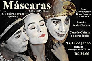 """Peça teatral """" Máscaras de Menotti Del Pichia"""" dias 09 e 10 de junho na Casa de Cultura de Teresópolis"""