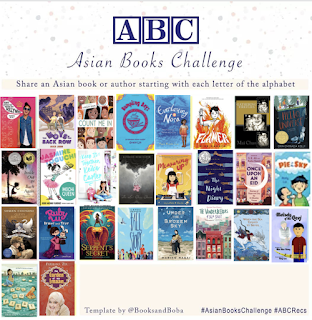 Square image. Text says A B C Asian Books Challenge. Share an Asian book or author for each letter of the alphabet. Under that are 26 book covers. Template by @ Books and Boba hashtag asian heritage month hashtag a b c recs
