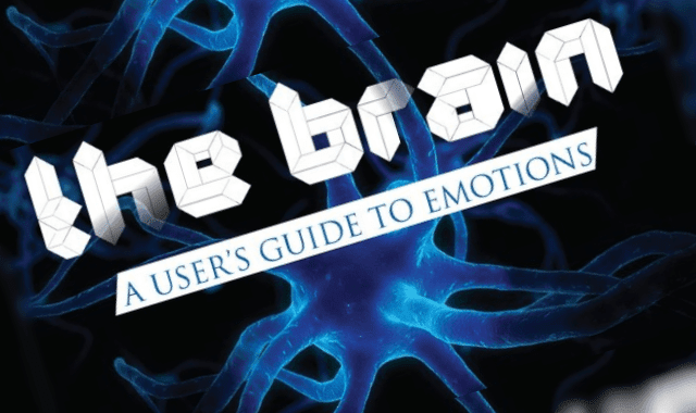 The Brain: A User's Guide to Emotions