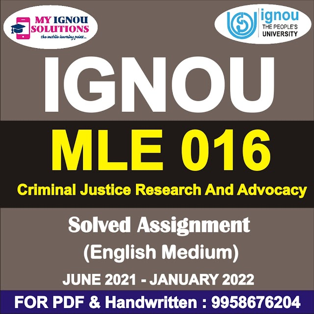 MLE 016 Criminal Justice Research And Advocacy Solved Assignment 2021-22