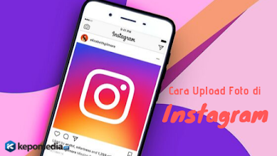 Cara Upload Foto Di Instagram Lewat HP