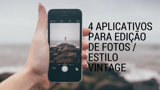 4 Aplicativos para edição de fotos / Estilo vintage