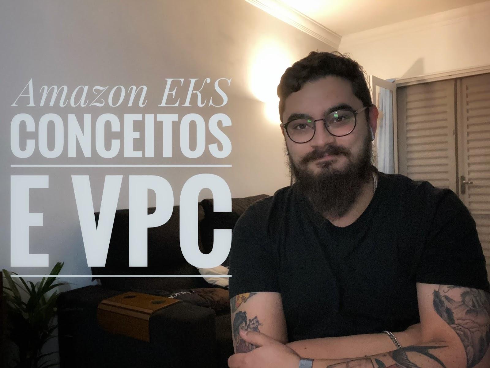 [ Terraformando o EKS #00 ] : Conceitos básicos e VPC