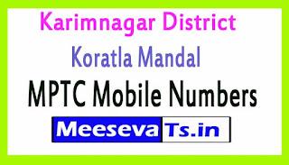 Koratla Mandal MPTC Mobile Numbers List Karimnagar District in Telangana State