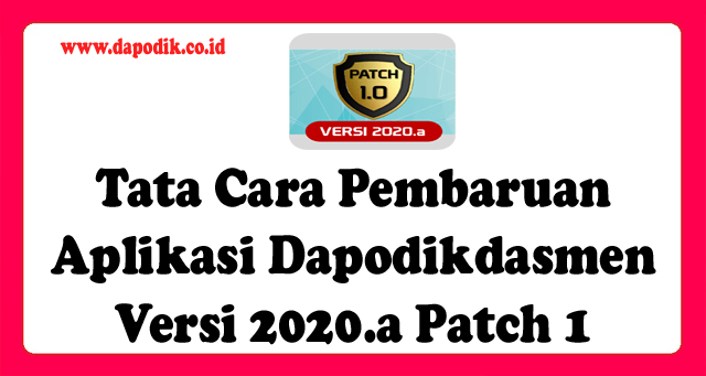 Tata Cara Pembaruan Aplikasi Dapodikdasmen Versi 2020.a Patch 1