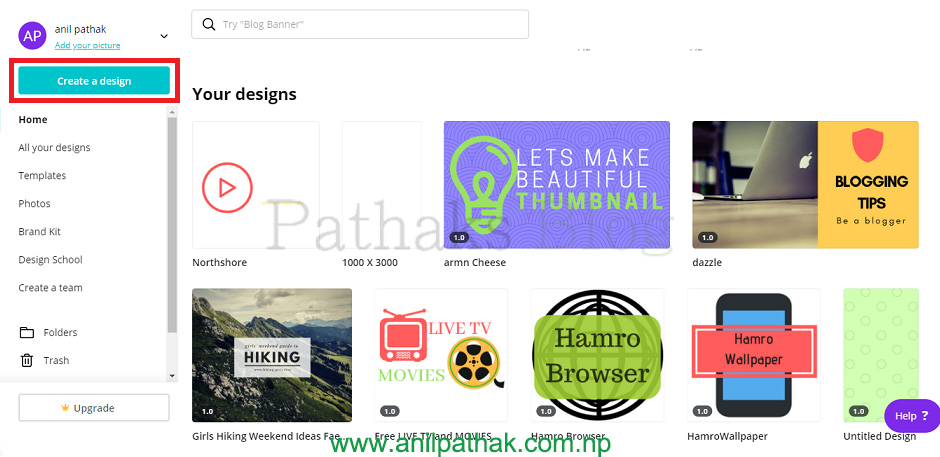 You will see a dashboard after you logged in to the Canva. There you can clearly see Create a design button where you will see various design options. , pathaks blog, anil pathak