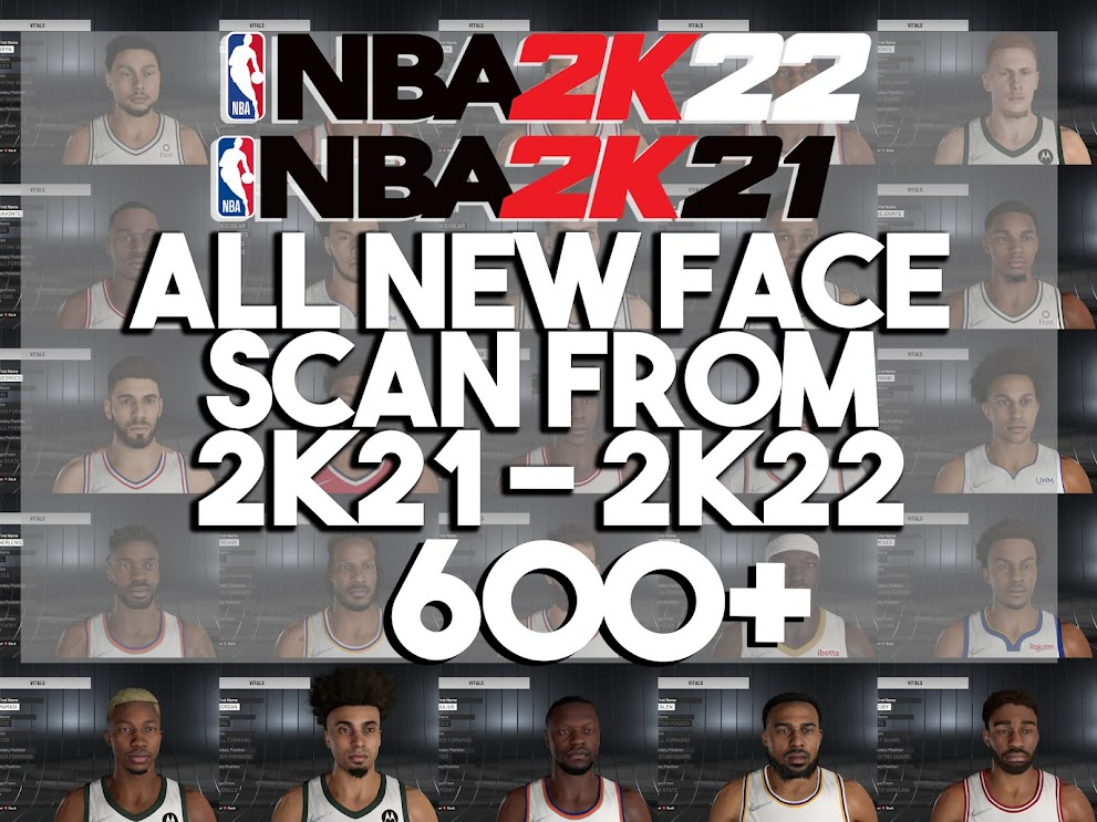 NBA 2K22 ALL NEW FACE SCAN  EXTRACTED FROM 2K21 and 2K22  COMPLETE PACK 600+ (COMPATIBLE TO 2K22 and 2K21