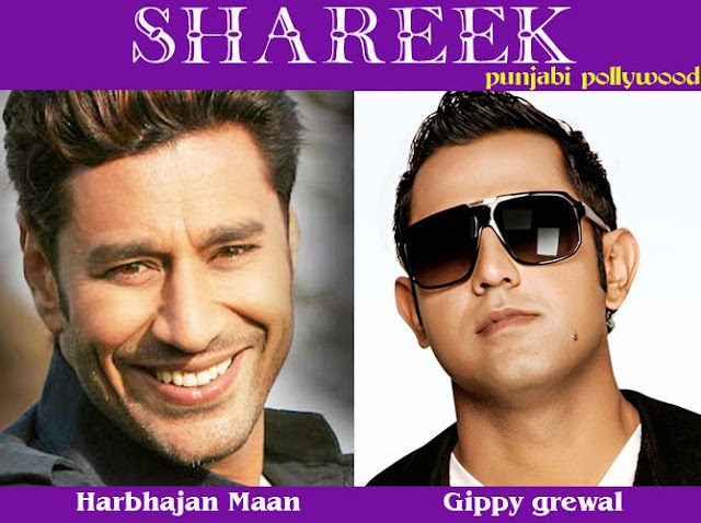 Shareek - Harbhajan Mann & Gippy Grewal Punjabi Movie