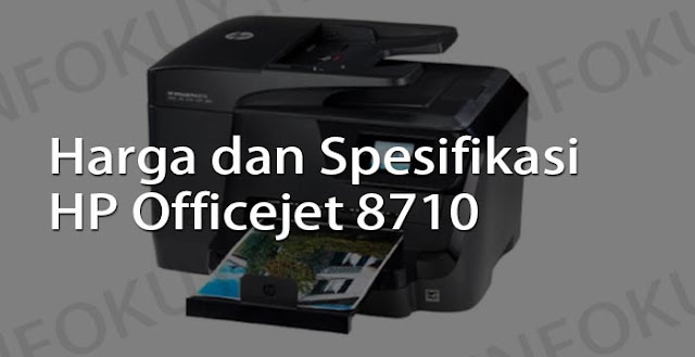 harga dan spesifikasi printer hp officejet 8710