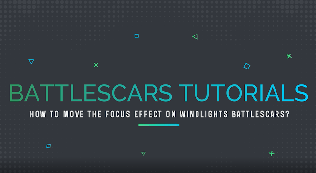 Battlescars Tutorials: How to move the focus of any windlights?