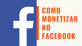 Como Monetizar no Facebook