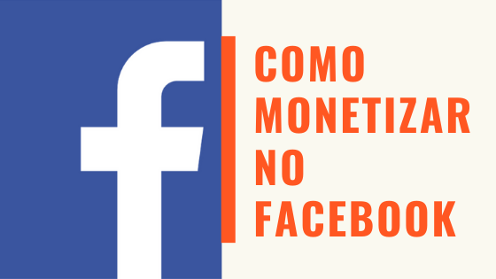 Como Monetizar no Facebook
