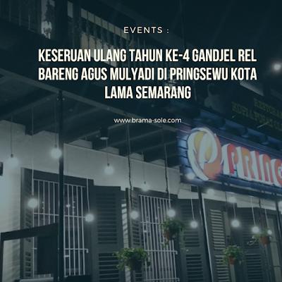 Keseruan Ulang Tahun Ke-4 Gandjel Rel Bareng Agus Mulyadi Di Pringsewu Kota Lama Semarang