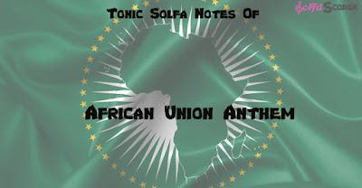 Tonic Solfa: Africa Union Anthem Solfas Notes.