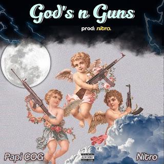 God's n Guns - Papi COG (Ft. Nitro) Free Mp3 Download and Stream
