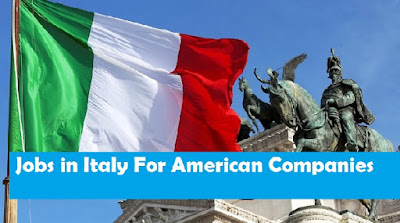 Jobs in Italy For American Companies