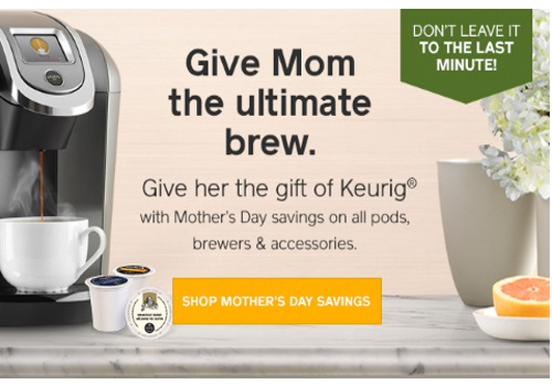 Keurig Mother's Day Save Up To $25 Off