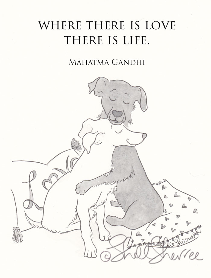 Black and White Dog Hugs - Where There is Love quote art illustration © Shell Sherree all rights reserved