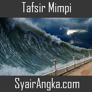 Arti Mimpi Tsunami Menurut Hindu dan Primbon