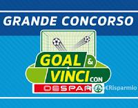"""Concorso """"Goal & Vinci Con Despar""""  : vinci gratis o con acquisto oltre 45.000 premi !"""