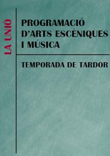 Programació d'arts escèniques i música La Unió Alpicat Tardor'21
