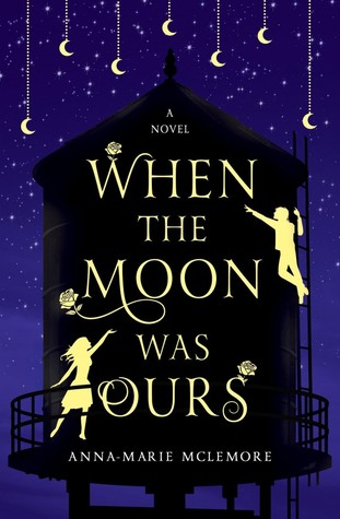 When the Moon was ours by anna marie mclemore cover