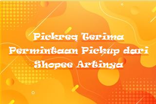Pickreq Terima Permintaan Pickup dari Shopee Artinya