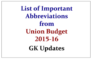 List of Important Abbreviations from Union Budget 2015-16